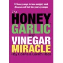 The Honey, Garlic and Vinegar Miracles